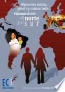 libro Migraciones Andinas, Género Y Codesarrollo: Visiones Desde El Norte Y El Sur
