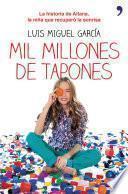 Descargar el libro libro Mil Millones De Tapones