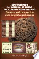 Descargar el libro libro Nepoualtzitzin: La Sabiduría De Contar En El Mundo Mesoamericano