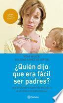 Descargar el libro libro ¿quién Dijo Que Era Fácil Ser Padres?