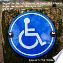 Descargar el libro libro Seguimiento Del Proceso De Inserción Sociolaboral De Personas Con Discapacidad. Mf1037