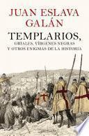 Descargar el libro libro Templarios, Griales, Vírgenes Negras Y Otros Enigmas De La Historia