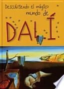 Descargar el libro libro Descubriendo El Mágico Mundo De Dalí