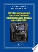 Descargar el libro libro Entre La Experiencia Y La Narración: Ficciones Latinoamericanas De Fin De Siglo (1970 2000)