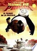 Descargar el libro libro Kung Fu Panda. El álbum De La Película
