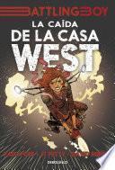Descargar el libro libro La Caída De La Casa West (battling Boy)