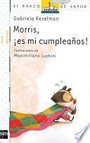 Descargar el libro libro Morris, ¡es Mi Cumpleaños!