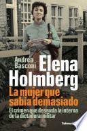 libro Elena Holmberg. La Mujer Que Sabía Demasiado