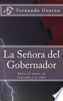 Descargar el libro libro La Senora Del Gobernador