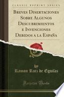 Descargar el libro libro Breves Disertaciones Sobre Algunos Descubrimientos E Invenciones Debidos A La España (classic Reprint)