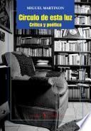 Descargar el libro libro Círculo De Esta Luz. Crítica Y Poética