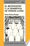 Descargar el libro libro El Metateatro Y La Dramática De Vargas Llosa