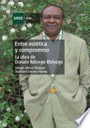 Descargar el libro libro Entre Estética Y Compromiso. La Obra De Donato Ndongo Bidyogo