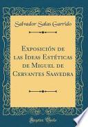libro Exposición De Las Ideas Estéticas De Miguel De Cervantes Saavedra (classic Reprint)