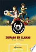 Descargar el libro libro Futbolmanía. Disparo En Llamas