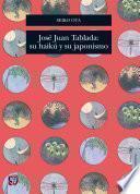 Descargar el libro libro José Juan Tablada: Su Haikú Y Su Japonismo