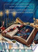 Descargar el libro libro Los Mejores Cuentos Para Niños De Los Hermanos Grimm