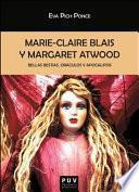 Descargar el libro libro Marie Claire Blais Y Margaret Atwood