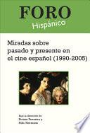Descargar el libro libro Miradas Sobre Pasado Y Presente En El Cine Espanol (1990 2005)