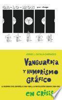 Descargar el libro libro Vanguardia Y Humorismo Grfico En Crisis