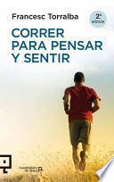 Descargar el libro libro Correr Para Pensar Y Sentir