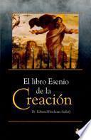 Descargar el libro libro El Libro Esenio De La Creación