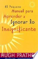 libro El Pequeno Manual Para Aprender A Ignorar Lo Insignificante