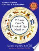 Descargar el libro libro El único Libro De Astrología Que Necesitará