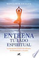Descargar el libro libro Entrena Tu Lado Espiritual