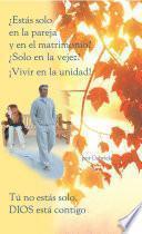 Descargar el libro libro ¿estás Solo En La Pareja Y En El Matrimonio? ¿solo En La Vejez? ¡vivir En La Unidad!