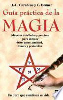 Descargar el libro libro Guía Práctica De La Magia