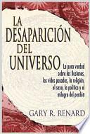 Descargar el libro libro La Desaparición Del Universo