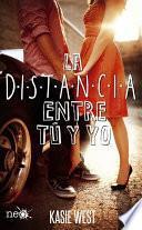 Descargar el libro libro La Distancia Entre Tú Y Yo