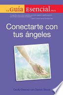 Descargar el libro libro La Guia Esencial Para Conectar Con Tus Angeles