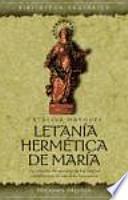 Descargar el libro libro Letanía Hermética De María