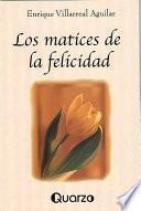 Descargar el libro libro Los Matices De La Felicidad