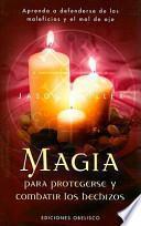 Descargar el libro libro Magia Para Protegerse Y Combatir Los Hechizos