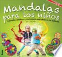 Descargar el libro libro Mandalas Para Los Ninos, Desarrollo Artistico Y Crecimiento Espiritual En La Infancia / Mandalas For Children, Spiritual Growth And Artistic Development In Children