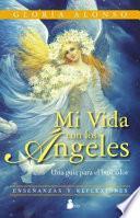 Descargar el libro libro Mi Vida Con Los ángeles