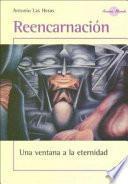 Descargar el libro libro Reencarnacion. Una Ventana A La Eternidad
