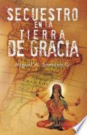 Descargar el libro libro Secuestro En La Tierra De Gracia