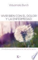 Descargar el libro libro Vivir Bien Con El Dolor Y La Enfermedad