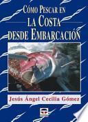 libro CÓmo Pescar En La Costa Desde EmbarcaciÓn