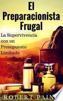 libro El Preparacionista Frugal   La Supervivencia Con Un Presupuesto Limitado