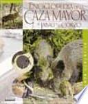 libro Enciclopedia De La Caza Mayor