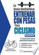 libro La Guía Definitiva   Entrenar Con Pesas Para Ciclismo
