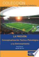 libro La Presión: Conceptualización Táctico Psicológica Y Su Entrenamiento