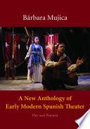 Descargar el libro libro A New Anthology Of Early Modern Spanish Theater