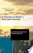 Descargar el libro libro El Asturiano En Madrid Y Observador Instruido