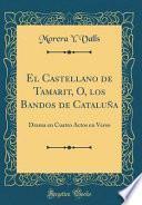 libro El Castellano De Tamarit, O, Los Bandos De Cataluña: Drama En Cuatro Actos En Verso (classic Reprint)